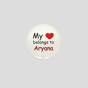 My heart belongs to aryana Mini Button