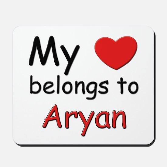 My heart belongs to aryan Mousepad