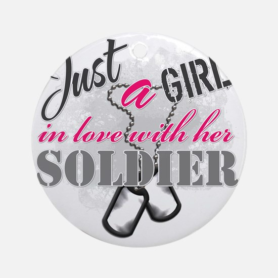 Just a girl Soldier Round Ornament