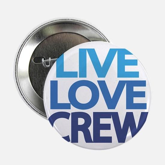 """live-love-crew 2.25"""" Button"""
