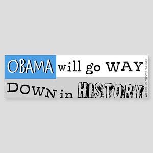 Obama will go WAY down Bumper Sticker
