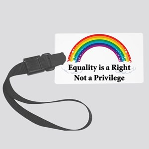 Equality is a Right 2 Large Luggage Tag