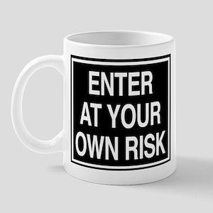 Enter at your own Risk - sign Mug