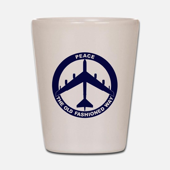 Peace The Old Fashioned Way - B-52G Blu Shot Glass