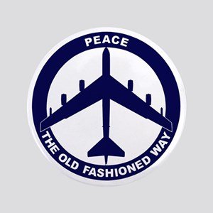 """Peace The Old Fashioned Way - B-52G Bl 3.5"""" Button"""