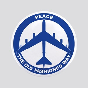 """2-Peace The Old Fashioned Way - B-52G  3.5"""" Button"""