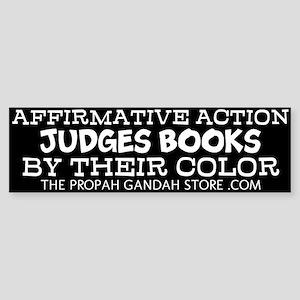 Affirmative action judges books Bumper Sticker