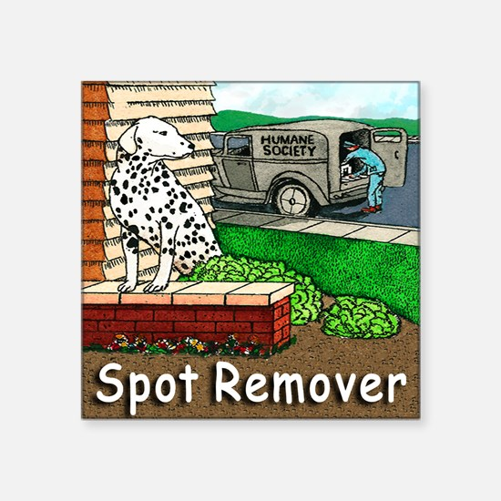 "SPOT REMOVER T shirt Square Sticker 3"" x 3"""