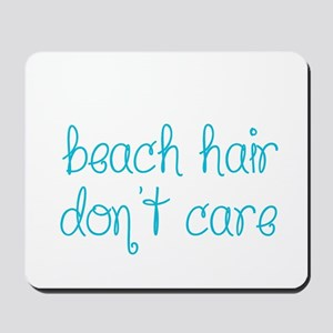 Beach Hair Don't Care Mousepad