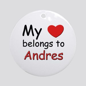 My heart belongs to andres Ornament (Round)