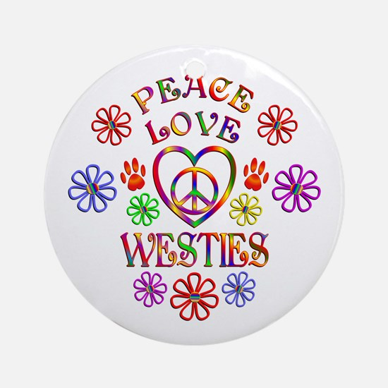 Peace Love Westies Round Ornament