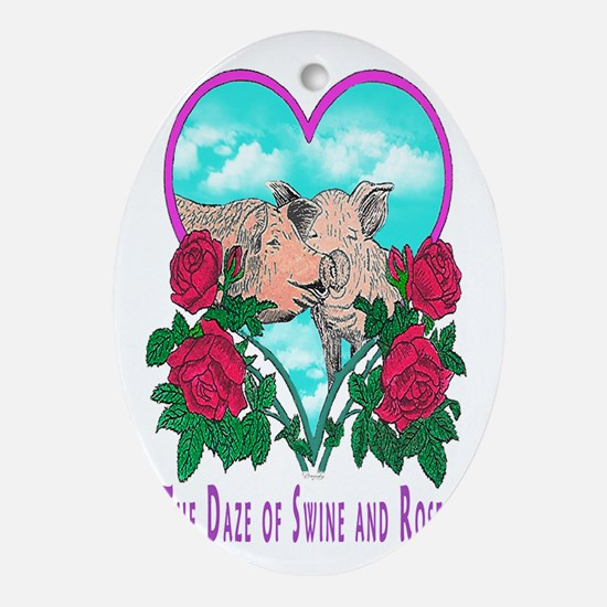 SWINE AND ROSES T  2 magnet Oval Ornament