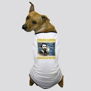 Cleburne -stonewall of the west Dog T-Shirt