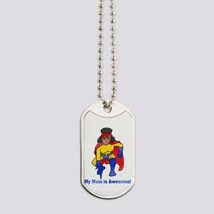 Mom is Awesome! Dog Tags