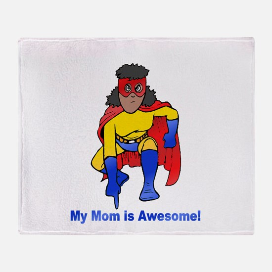 Mom is Awesome! Throw Blanket