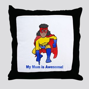Mom is Awesome! Throw Pillow