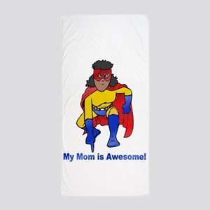 Mom is Awesome! Beach Towel