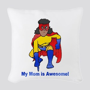 Mom is Awesome! Woven Throw Pillow