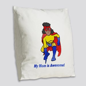 Mom is Awesome! Burlap Throw Pillow