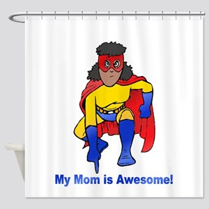Mom is Awesome! Shower Curtain