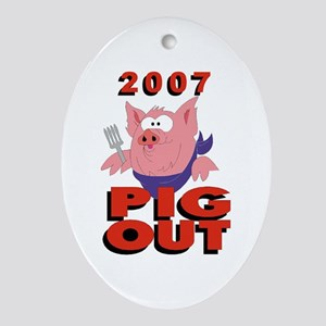 """2007 - Pig Out"" Oval Ornament"