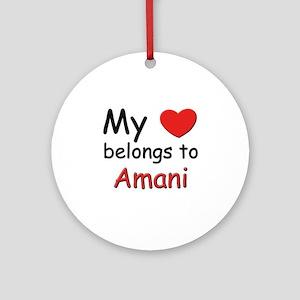 My heart belongs to amani Ornament (Round)