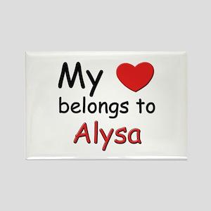My heart belongs to alysa Rectangle Magnet