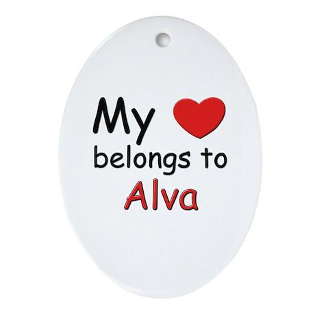 My heart belongs to alva Oval Ornament