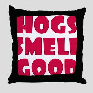 Hogs Smell Good Throw Pillow