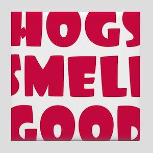 Hogs Smell Good Tile Coaster