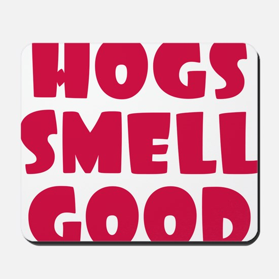 Hogs Smell Good Mousepad