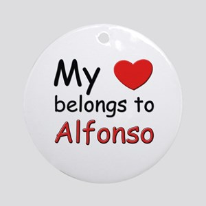 My heart belongs to alfonso Ornament (Round)