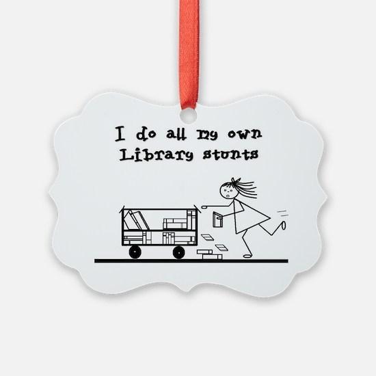 library stunts Ornament