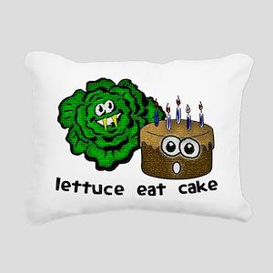 lettuce eat cake Rectangular Canvas Pillow
