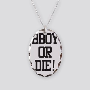bboy or die10 Necklace Oval Charm