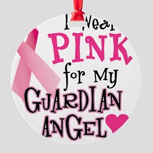 I Wear Pink for My Guardian Angel Round Ornament