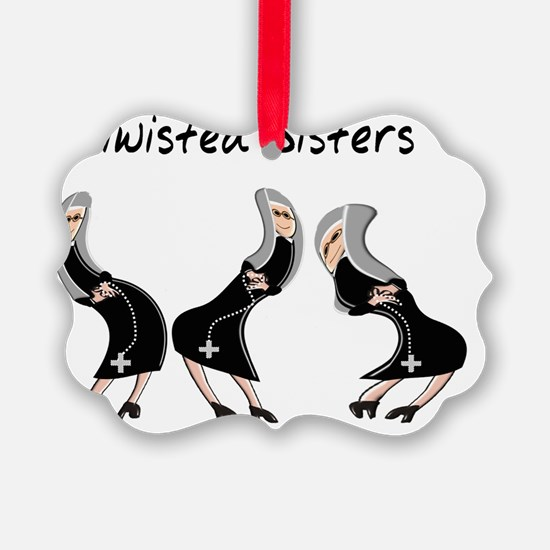 Twisted Sisters Ornament