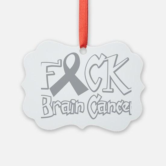 Fuck-Brain-Cancer-blk Ornament