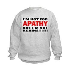 I'm Apathetic Sweatshirt