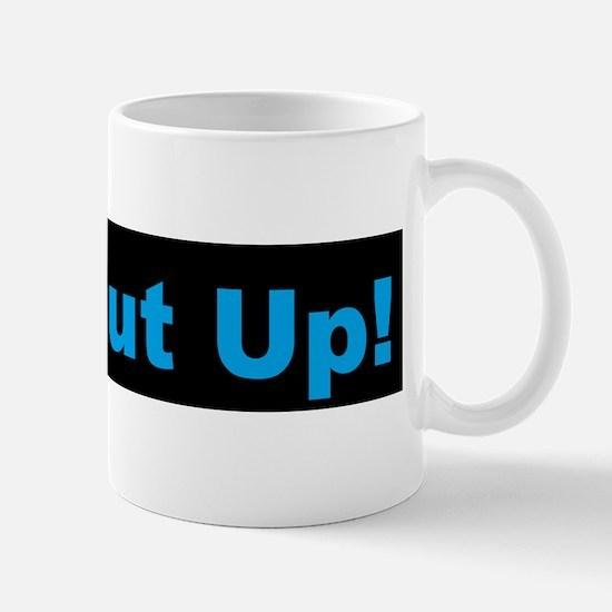 1oh shut upd Mug