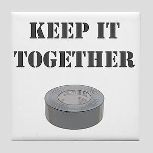 Keep it together-1 Tile Coaster
