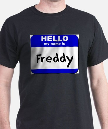 hello my name is freddy T-Shirt