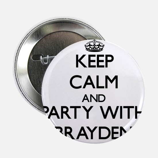 """Keep Calm and Party with Brayden 2.25"""" Button"""