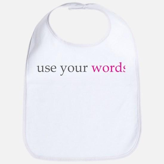 use your words toddler infant Bib