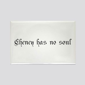 Cheney has no soul Rectangle Magnet