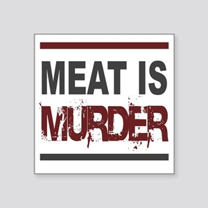 "Meat Is Murder squarer-2 Square Sticker 3"" x 3"""