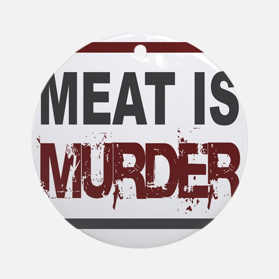 Meat Is Murder squarer-2 Round Ornament