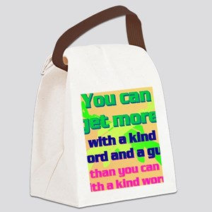11-You can get more with a kind w Canvas Lunch Bag