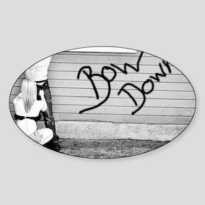 bow down Sticker (Oval)
