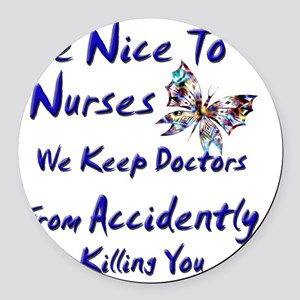 be nice to nurses butterfly copy Round Car Magnet